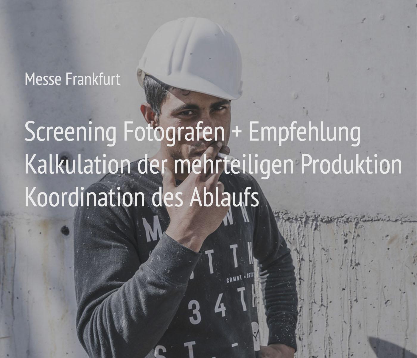 Fotografie + Management + Organisation für das Projekt Messe Frankfurt